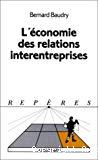 L'économie des relations interentreprises.