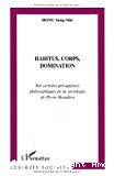 Habitus, corps, domination. Sur certains présupposés philosophiques de la sociologie de Pierre Bourdieu.