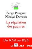La régulation des pauvres. Du RMI au RSA.