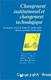 Changement institutionnel et changement technologique. Evaluation, droits de propriété intellectuelle, système national d'innovation.