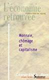Monnaie, chômage et capitalisme.