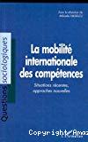 La mobilité internationale des compétences : situations récentes, approches nouvelles. Actes du Colloque