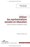 Utiliser les représentations sociales en éducation