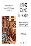 Histoire sociale de l'Europe. Industrialisation et société en Europe occidentale (1880-1970).