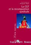 La CGT et la recomposition syndicale