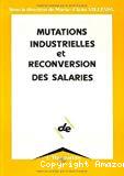 Mutations industrielles et reconversion des salariés.