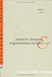 Sciences cliniques et organisations sociales. Sens et crise du sens.