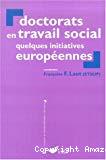 Doctorats en travail social : quelques initiatives européennes.