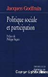 Politique sociale et participation.