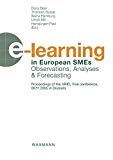 E-learning in european SMEs. Observations, analyses and forecasting. Proceedings on the ARIEL final conference, 08.11.2005 in Brussels.