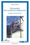 Ethnographie des travailleurs en déplacement