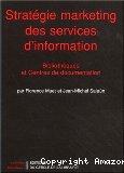 Stratégie marketing des services d'information. Bibliothèques et centres de documentation.