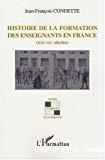 Histoire de la formation des enseignants en France. (XIXe-XXe siècles).