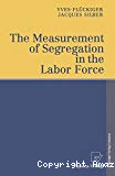 The measurement of segregation in the labor force.