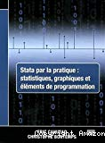 Stata par la pratique : statistiques, graphiques et éléments de programmation.