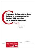 Evolutions de l'emploi tertiaire de base et positionnements des CAP-BEP tertiaires sur le marché du travail