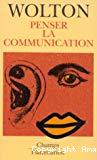 Penser la communication.