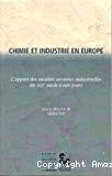 Chimie et industrie en Europe. L'apport des sociétés savantes industrielles du XIXe siècle à nos jours.