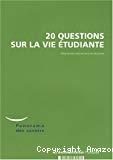 20 questions sur la vie étudiante. Panorama des savoirs.