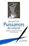 Puissances du salariat. Emploi et protection sociale à la française.