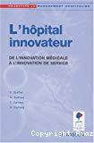 L'hôpital innovateur : de l'innovation médicale à l'innovation de service.