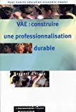VAE : construire une professionnalisation durable. Rapport d'étape.