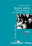 Devenir adulte : sociologie comparée de la jeunesse en Europe