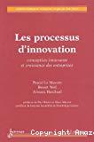 Les processus d'innovation. Concepton innovante et croissance des entreprises.