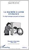 La machine à laver en France : un objet technique qui parle des femmes.