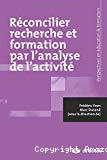 Réconcilier recherche et formation par l'analyse de l'activité
