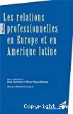 Les relations professionnelles en Europe et en Amérique latine