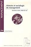 Histoire et sociologie du management : doctrines, textes, études de cas.