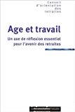 Age et travail. Un axe de réflexion essentiel pour l'avenir des retraites.