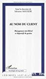 Au nom du client. Management néo-libéral et dispositifs de gestion.