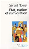 Etat, nation et immigration : vers une histoire de pouvoir.