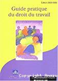Guide pratique du droit du travail. Edition 2002-2003.