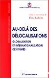 Au-delà des délocalisations. Globalisation et internationalisation des firmes.