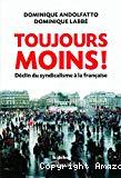 Toujours moins ! Déclin du syndicalisme à la française.