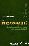 La personnalité : un facteur essentiel de réussite dans le monde du travail.