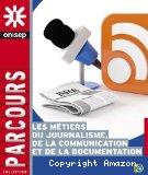 Les métiers du journalisme, de la communication, de la documentation