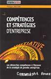 Compétences et stratégies d'entreprise. Les démarches compétences à l'épreuve de la stratégie de grandes entreprises.
