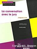 La conversation avec le jury. Catégories A et B. Nouvelle édition.
