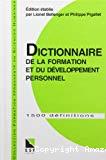 Dictionnaire de la formation et du développement personnel. A l'usage des formateurs et des enseignants.