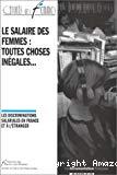 Le salaire des femmes : toutes choses inégales... Les discriminations salariales en France et à l'étranger.