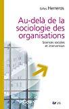 Au-delà de la sociologie des organisations. Sciences sociales et intervention.
