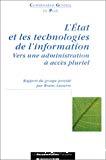L'Etat et les technologies de l'information. Vers une administration à accès pluriel.