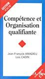 Compétence et organisation qualifiante.