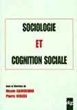 Sociologie et cognition sociale.
