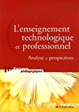 L'enseignement technologique et professionnel. Analyse et perspectives.