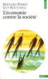L'économie contre la société : affronter la crise de l'intégration sociale et culturelle.
